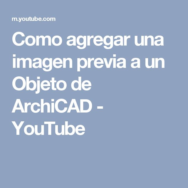 Como agregar una imagen previa a un Objeto de ArchiCAD - YouTube