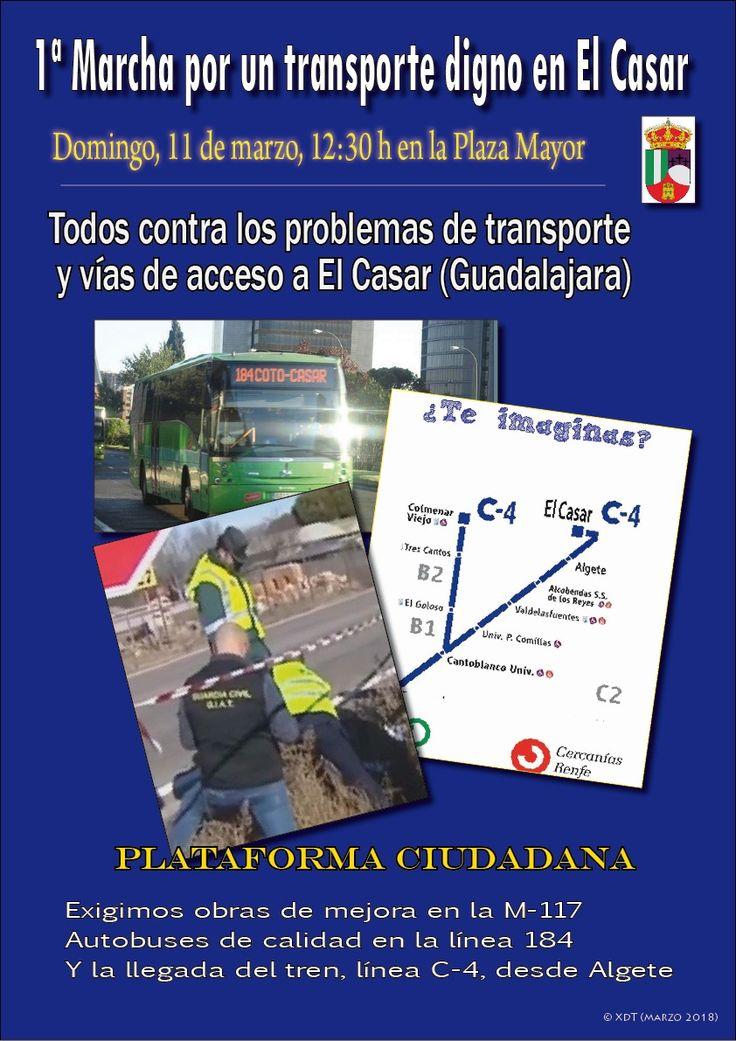 Todos contra los problemas de transporte y vías de acceso a El Casar. Domingo 11 de marzo, 12:30 Horas en la Plaza Mayor...