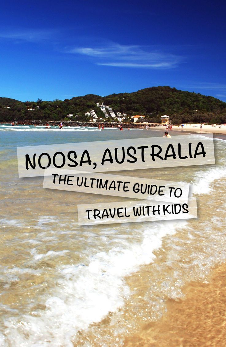 Noosa, Australia: The Ultimate Guide With Kids