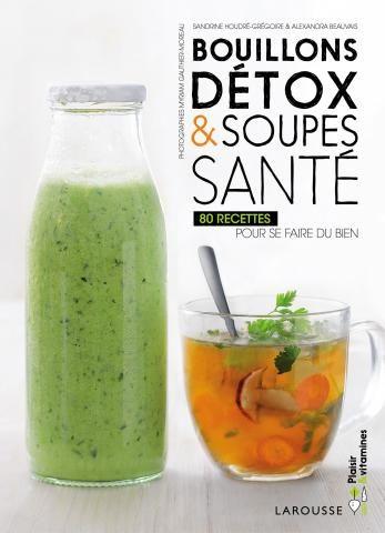 Bouillons detox & soupes santé | Editions Larousse