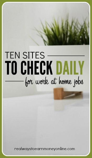 Ten websites you can check daily to find work from home job opportunities.