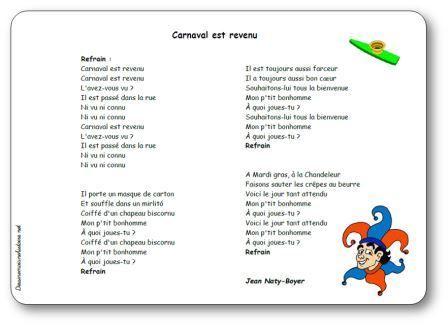 Paroles de la chanson Carnaval est revenu : Carnaval est revenu L'avez-vous vu ? Il est passé dans la rue Ni vu ni connu Il porte un masque de carton...