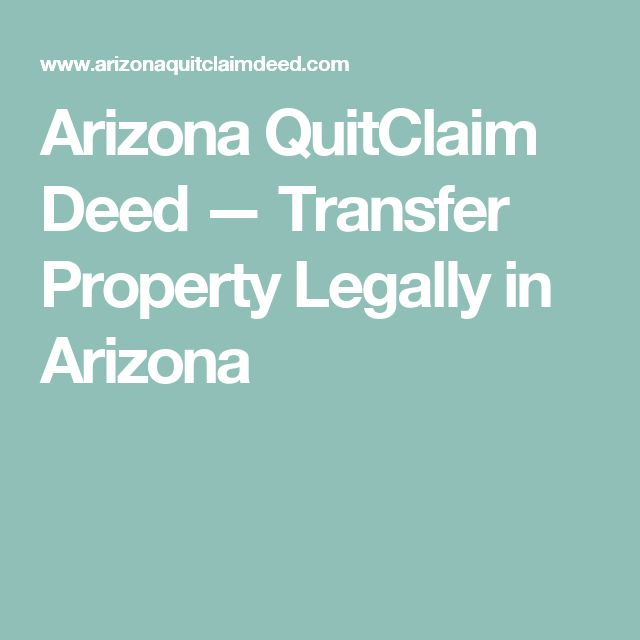 Arizona QuitClaim Deed — Transfer Property Legally in Arizona