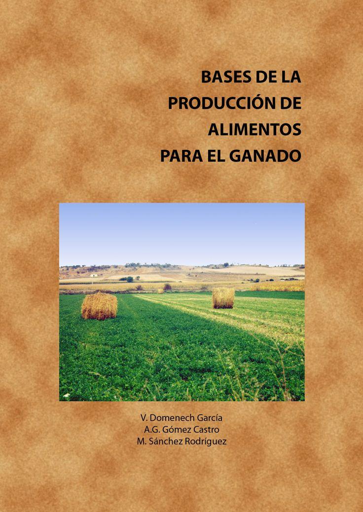 #Editorial. Bases de la producción de alimentos para el ganado. V. Domenech, A. G. Gómez y M. Sánchez.