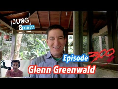 Glenn Greenwald on Trump's presidency, Fake News & US media - Jung & Nai...