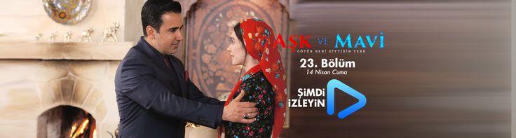 Aşk ve Mavi 23.Bölüm izle 14 Nisan Cuma