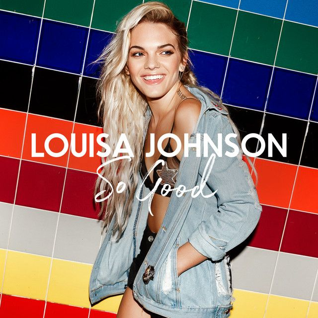 So Good, a song by Louisa Johnson on Spotify