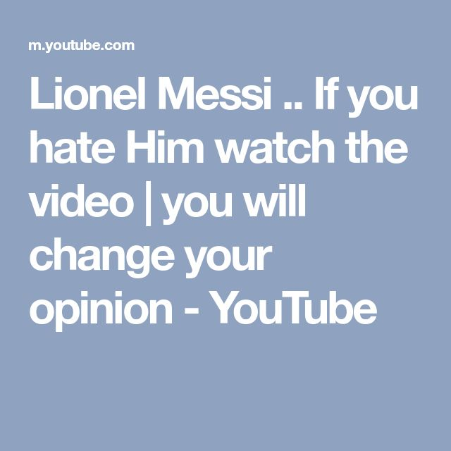 Lionel Messi .. If you hate Him watch the video | you will change your opinion - YouTube