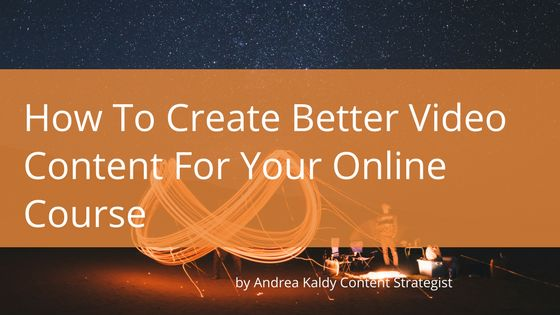 Easy tips on how to create better video content for online courses and programs. Video content must be accessible, engaging and valuable.