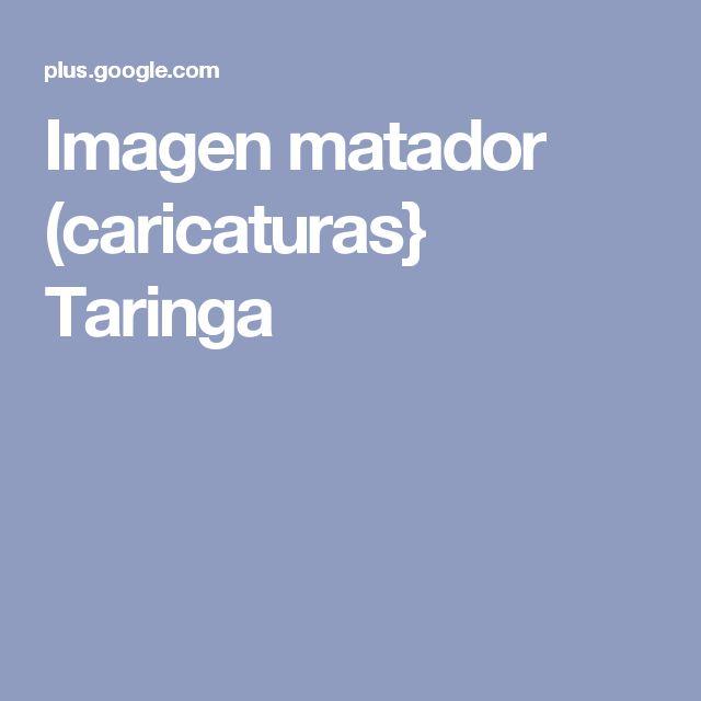 Imagen matador (caricaturas} Taringa