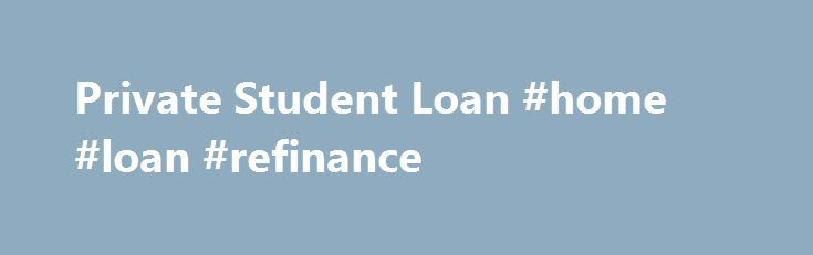 Private Student Loan #home #loan #refinance http://australia.remmont.com/private-student-loan-home-loan-refinance/  #how to apply for student loans # General Questions What is a Great Lakes Credit Union Private Student Loan? The Great Lakes Credit Union Private Student Loan can be used to pay for qualified educational expenses including tuition, room and board, books, and other school related expenses. Private student loans serve as a way for students to fill the funding gap between the cost…