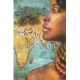 A Black Girls Poetry For the World (Paperback)By Kimberly LaRocca