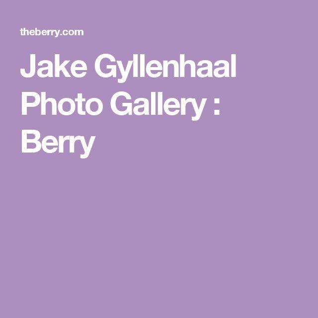 Jake Gyllenhaal Photo Gallery : Berry