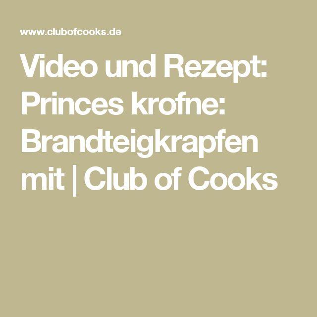 Video und Rezept: Princes krofne: Brandteigkrapfen mit | Club of Cooks