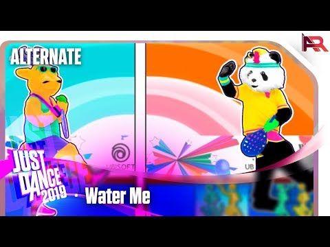 Just Dance 2019 Water Me Alternate Youtube Dance In 2019