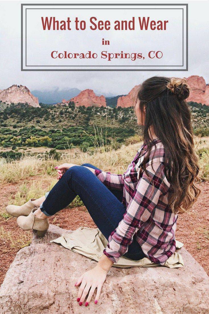 What To See And Wear In Colorado Springs Co Colorado Springs Weather Colorado Outfits Colorado Springs Vacation