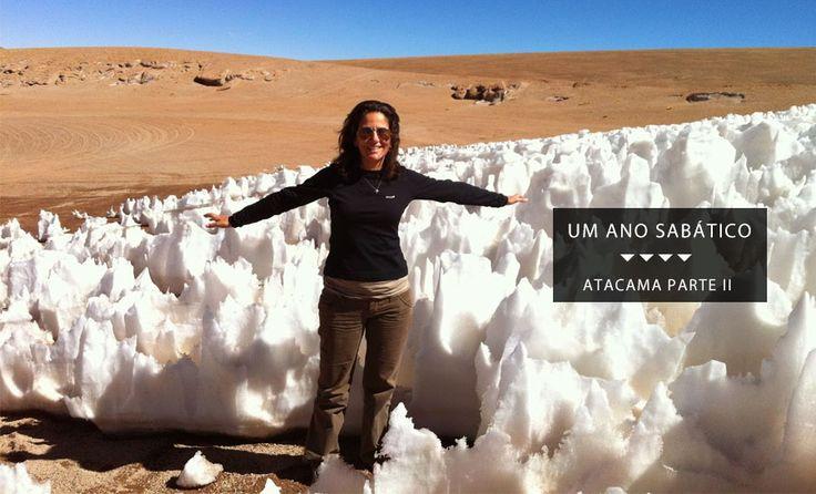 Se existe um lugar que prova a força da natureza, é o Atacama. Se existe um lugar que a gente pode pensar na Terra da cor azul, é no Atacama.