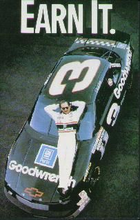 The Intimidator - he sure knew how to drive! Nascar hasnt been the same,,too many babies