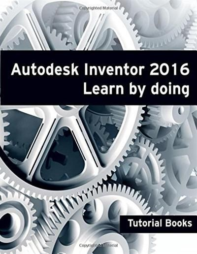Autodesk Inventor 2016 Learn by doing                                                                                                                                                     Plus