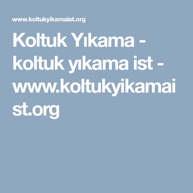 Koltuk Yıkama - koltuk yıkama ist - www.koltukyikamaist.org