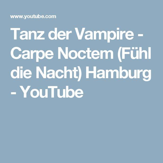 Tanz der Vampire - Carpe Noctem (Fühl die Nacht) Hamburg - YouTube