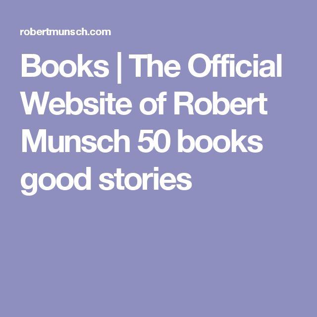 Books | The Official Website of Robert Munsch 50 books good stories