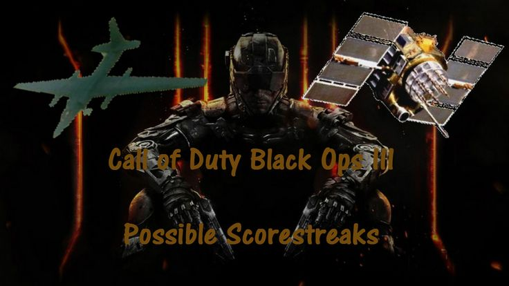 This is a video I have created. In this video I explain which scorestreaks probably make a return in black ops 3.  Don't forget to like and Subscribe