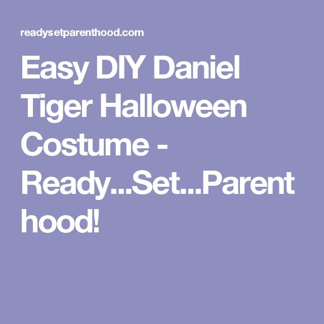 Easy DIY Daniel Tiger Halloween Costume - Ready...Set...Parenthood!