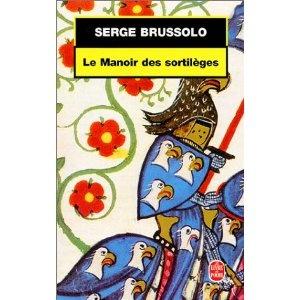 Le manoir des sortilèges - Serge Brussolo