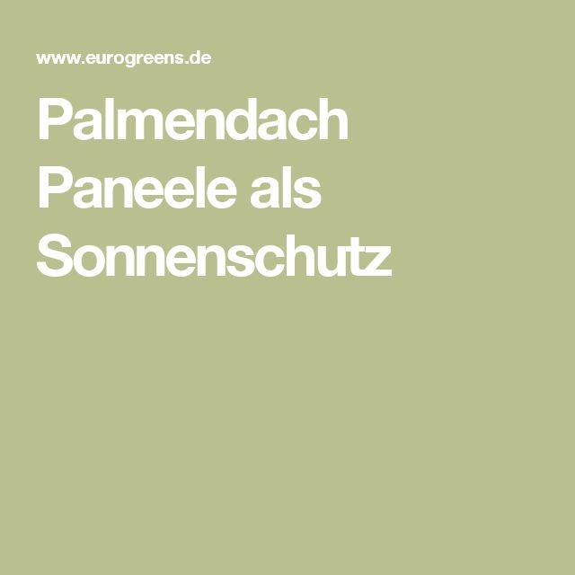 EuruGreens.de-Palmendach Paneele als Sonnenschutz