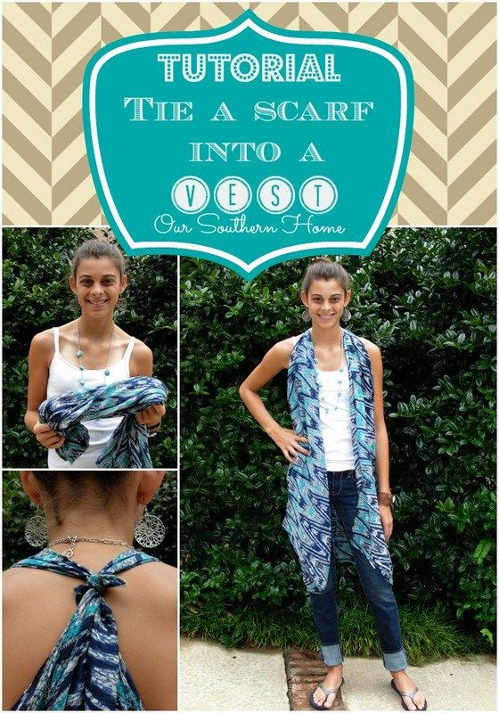 Tie a Scarf into a Vest {Tutorial} - Our Southern Home