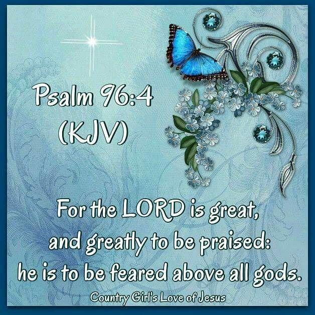 Psalm 96:4 KJV