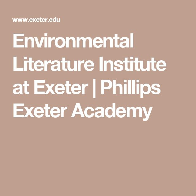 Environmental Literature Institute at Exeter | Phillips Exeter Academy