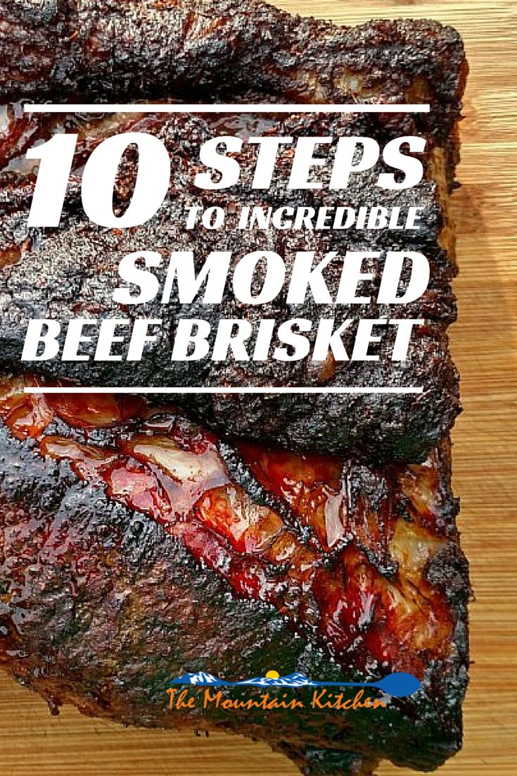 10 Steps to Incredible Smoked Beef Brisket | The Mountain Kitchen