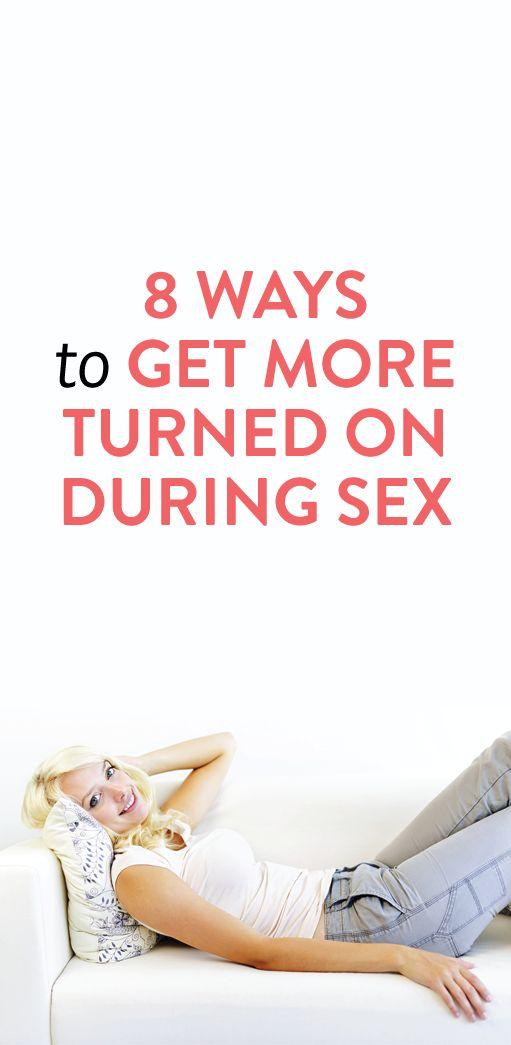 how to be more turned on during sex #relationships