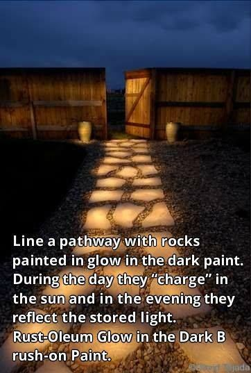 Light your pathway at night with glow in the dark paint! Hmmmm...Great idea!