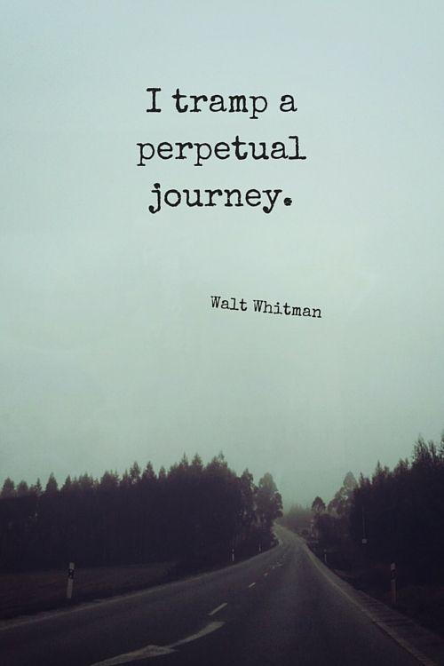 I tramp a perpetual journey, Walt Whitman
