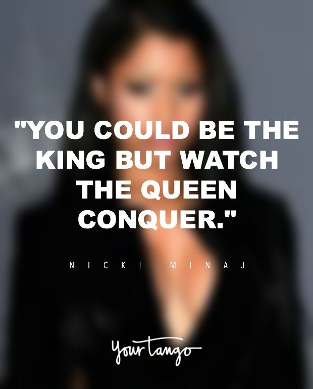 """11 Powerful Nicki Minaj Quotes Remind You To Love Yourself FIERCELY  """"You could be the king but watch the queen conquer."""" — Nicki Minaj  Plenty of people criticize Nicki Minaj on her over-the-top costumes, more-than-sexy concerts and crude lyrics, but there's WAY more to her than that.  (Click on the photo to find more famous quotes from strong women, feminists and successful people on YourTango.com)"""
