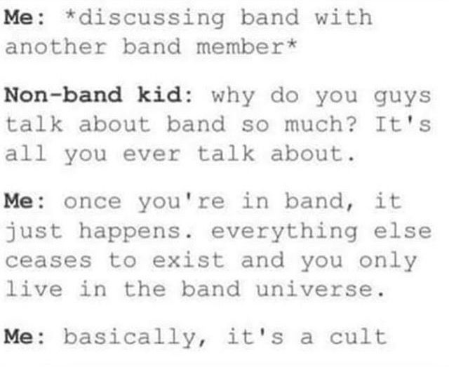 """My band teacher said """"thank you to the parents for letting your children join our little um cult."""" At awards ceremony it was hilarious"""