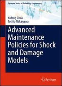 Advanced Maintenance Policies For Shock And Damage Models (springer Series In Reliability Engineering) free ebook