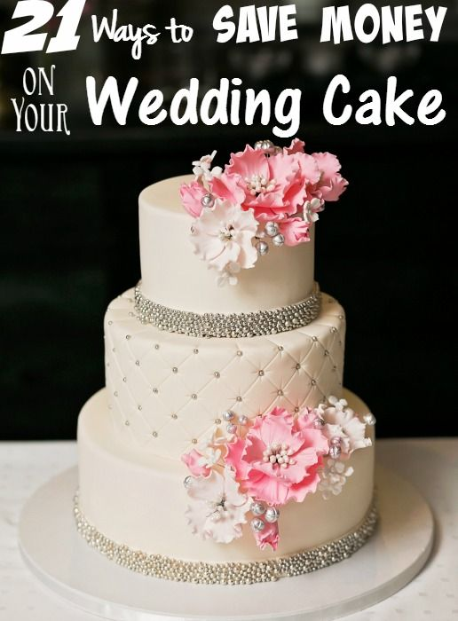 21 ways to save Money on your Wedding Cake. - Looking to save one your wedding cake? Here are 21 ways to save you will find something for any budget!!