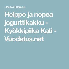 Helppo ja nopea jogurttikakku - Kyökkipiika Kati - Vuodatus.net