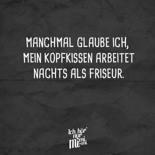 ...Kopfkissen/Friseur.   :-)