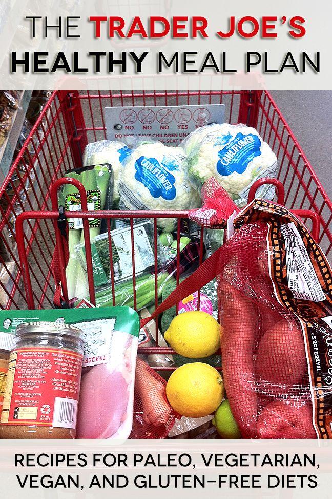 The Trader Joe's Healthy Meal Plan: Recipes for Paleo, Vegetarian, Vegan, & Gluten-Free Diets
