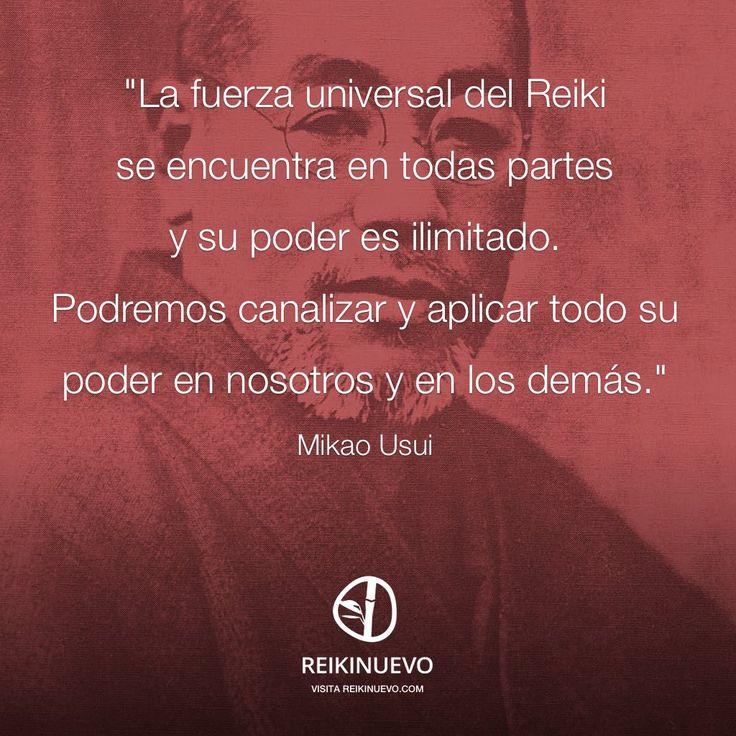 """Os dejamos la versión gráfica de la frase de la semana para compartir fácilmente en redes sociales: """"La fuerza universal del Reiki se encuentra en todas partes y su poder es ilimitado. Podremos canalizar y aplicar todo su poder en nosotros y en los demás."""" (Mikao Usui) http://reikinuevo.com/mikao-usui-fuerza-universal-reiki/"""