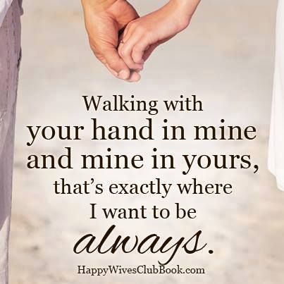 It Is My Desire To Hold Your Hand And Continue Forward! I Love From The. Wife  QuotesBoyfriend ...