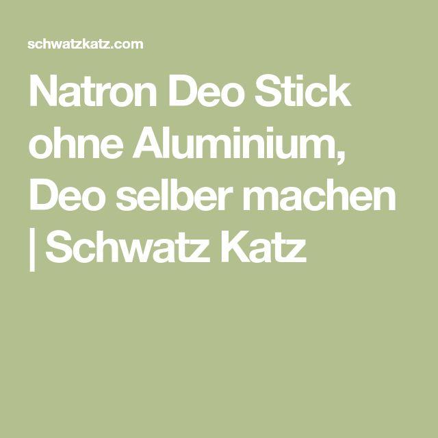 Natron Deo Stick ohne Aluminium, Deo selber machen | Schwatz Katz