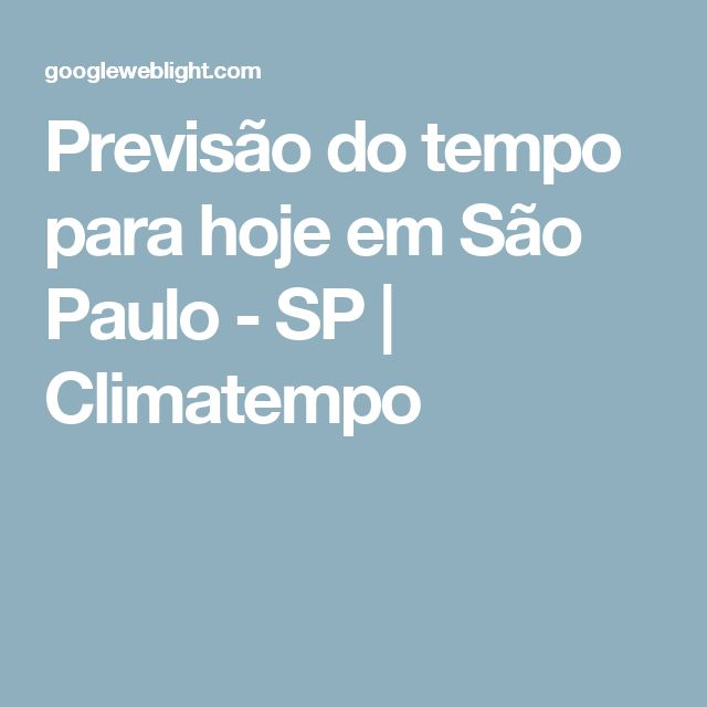 Previsão do tempo para hoje em São Paulo - SP | Climatempo