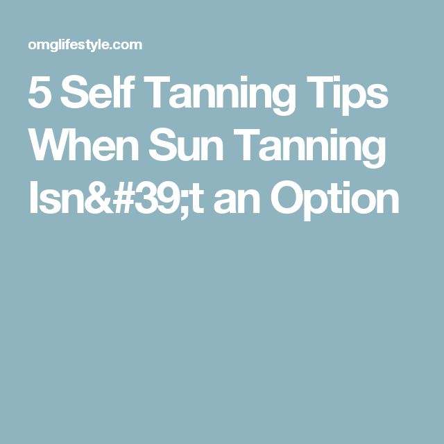 5 Self Tanning Tips When Sun Tanning Isn't an Option
