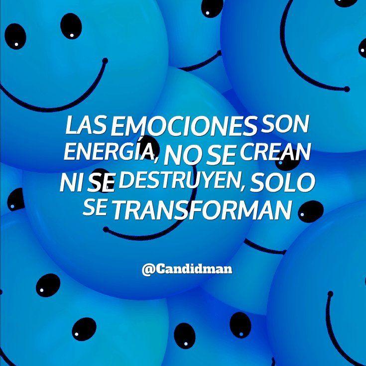"""""""Las emociones son energía no se crean ni se destruyen solo se transforman"""". #Candidman #Frases https://t.co/ENkaCUQBDF @candidman"""